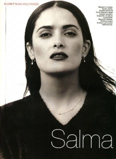 Magazine: Glamour - Photographer: Michel Comte - Model: Salma Hayek - Location: Los Angeles - Make-up: Yasuo - Hair: Pier Giuseppe Moroni